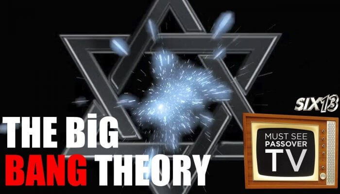 Six13: THE BIG BANG THEORY: Must See Passover TV (3 of 4)
